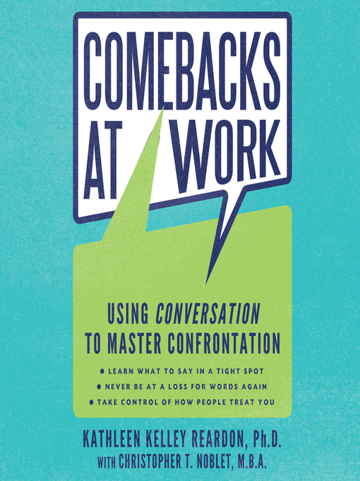 Comebacks at Work (MP3): Using Conversation to Master Confrontation